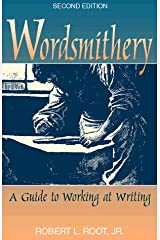 Wordsmithery: A Guide to Working at Writing Paperback
