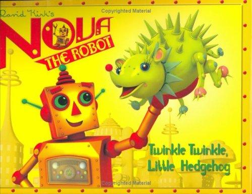 Nova's Ark: Twinkle Twinkle, Little Hedgehog: David Kirk's Nova the Robot PDF