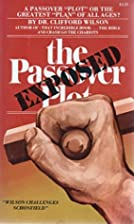 The Passover Plot Exposed (PB) by Clifford…