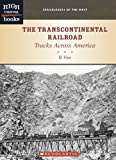 img - for The Transcontinental Railroad: Tracks Across America (Trailblazers of the West, High Interest Books) book / textbook / text book