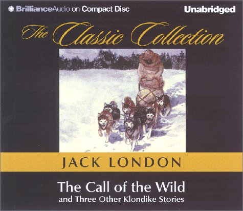 Read Online The Call of the Wild (The Classic Collection) PDF
