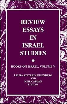 Book Review Essays in Israel Studies: Books on Israel: Books on Israel, Volume V: 5 (Suny Series in Israeli Studies)