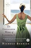 The Unfinished Work of Elizabeth D.: A Novel