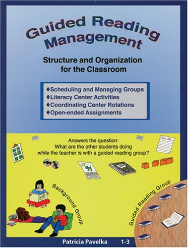 Guided Reading Management (Structure and Organization for the Classroom, 1-3)