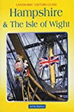 Hampshire and the Isle of Wight (Landmark Visitor Guide)
