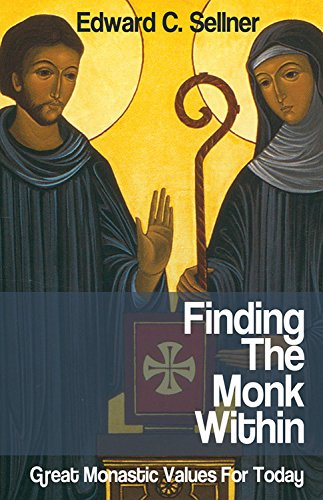 Finding the monk within great monastic values for today kindle finding the monk within great monastic values for today by edward c sellner fandeluxe Image collections
