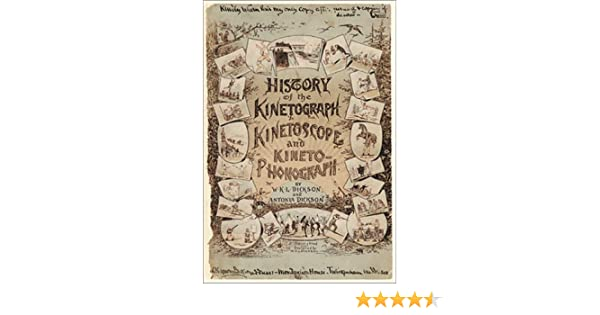 History Of The Kinetograph, Kinetoscope And Kinetophonograph