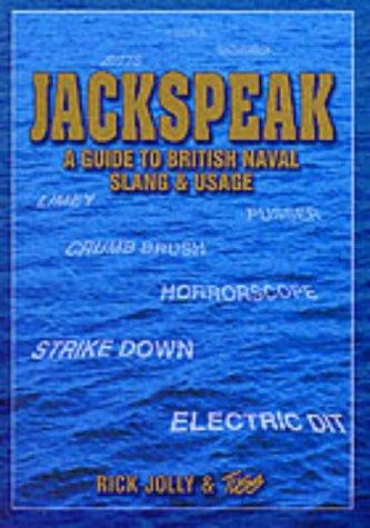 Read Online Jackspeak: A Guide to British Naval Slang PDF