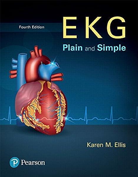 Ekg Plain And Simple Plus New Mylab Health Professions With Pearson Etext Access Card Package Ellis Karen 9780134627243 Amazon Com Books