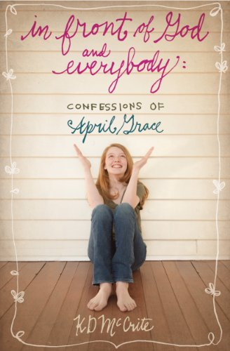 In Front of God and Everybody (The Confessions of April Grace Book 1)