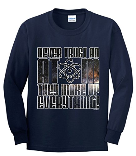 Price comparison product image STEM Gift Never Trust an Atom They Make up Everything Galaxy Youth Long Sleeve T-Shirt Large Navy