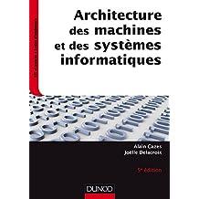 Architecture des machines et des systèmes informatiques - 5e éd. (InfoSup) (French Edition)