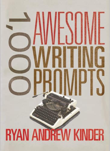 1,000 Awesome Writing Prompts by [Kinder, Ryan Andrew]