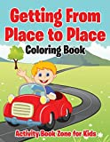 Getting From Place to Place Coloring Book
