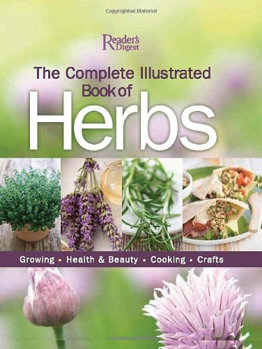 The Complete Illustrated Book to Herbs by Editors of Reader's Digest, Publisher : Readers Digest