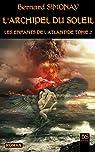 L'ARCHIPEL DU SOLEIL (LES ENFANTS DE L'ATLANTIDE t. 2) par Simonay