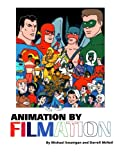 : Animation By Filmation