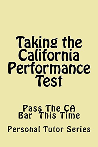 The Performance Test For The California Bar Exam: 9 dollars 99 cents only! Electronic lending available!