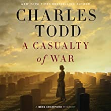 A Casualty of War: A Bess Crawford Mystery, Book 9 Audiobook by Charles Todd Narrated by Rosalyn Landor