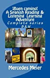 ¡Buen camino! A Spanish Reading & Listening Language Learning - COMPLETE series: Complete series: A Spanish Reading & Listening Language Learning Adventure (Spanish Edition)