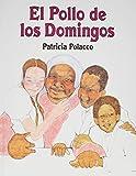 img - for El pollo de los domingos / Chicken Sunday (Spanish Edition) book / textbook / text book