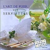 img - for L'art de plier vos serviettes book / textbook / text book