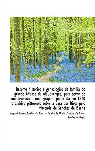 Resumo historico e genealogico da familia do grande Affonso ...