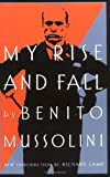 My Rise and Fall, Benito Mussolini, 0306808641