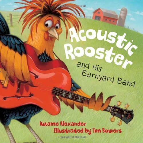 Acoustic Rooster and His Barnyard Band by Alexander, Kwame(August 22, 2011) Hardcover