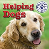 Helping Dogs (Dog Mania Great Big Dogs (Paperback))
