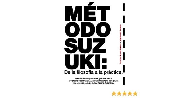 MÉTODO SUZUKI: DE LA FILOSOFÍA A LA PRÁCTICA: Guía del método para ...