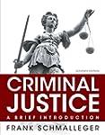 Criminal Justice: A Brief Introductio...
