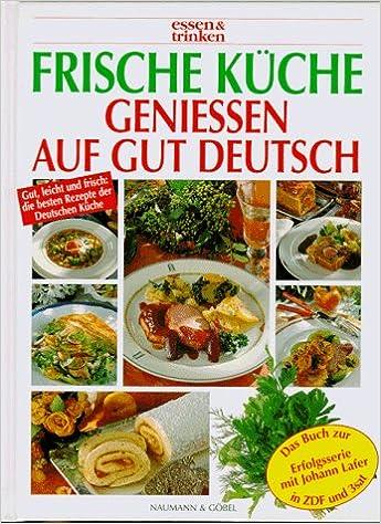 Frische Kuche Essen Und Trinken Genieaÿen Auf Gut Deutsch Johann