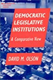 Democratic Legislative Institutions, David M. Olson, 1563243156