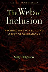 The Web of Inclusion: Architecture for Building Great Organizations