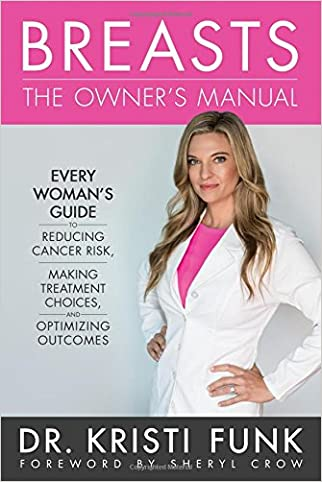 #10: Breasts: The Owner's Manual: Every Woman's Guide to Reducing Cancer Risk, Making Treatment Choices, and Optimizing Outcomes