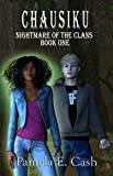 Chausiku: Nightmare of the Clans Book One (Chausiku Series 1)