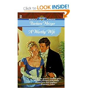 A Worthy Wife (Signet Regency Romance) Barbara Metzger