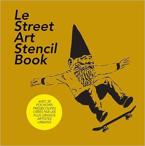 En ligne téléchargement Le Street Art Stencil Book: L'art du pochoir par les 20 plus grands artistes du monde pdf, epub