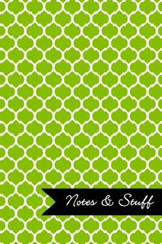 Notes & Stuff - Lined Notebook with Lime Green Moroccan Trellis Pattern Cover: 101 Pages, Medium Ruled, 6 x 9 Journal, Soft Cover