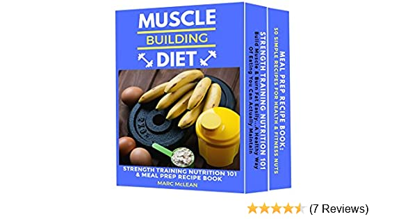 Muscle building diet two manuscripts strength training nutrition muscle building diet two manuscripts strength training nutrition 101 meal prep recipe book strength training 101 kindle edition by marc mclean forumfinder Choice Image
