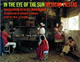 img - for In the Eye of the Sun: Mexican Fiestas book / textbook / text book