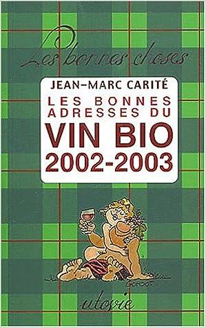 Téléchargement Les bonnes adresses du vin bio 2002-2003. 10ème édition pdf epub