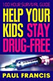 Help Your Kids Stay Drug-Free, Paul Francis, 0002740389