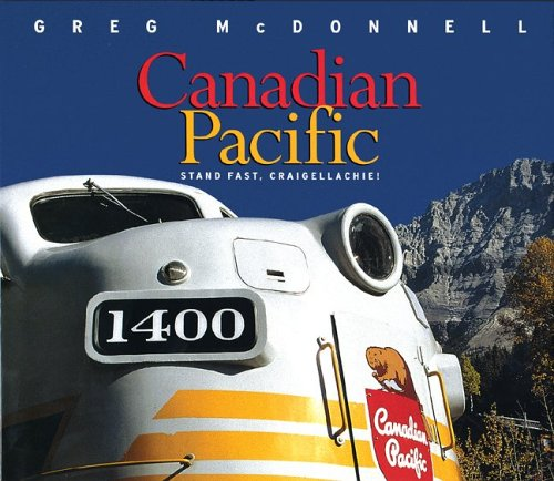 Read Online Canadian Pacific: Stand Fast, Craigellachie! pdf epub