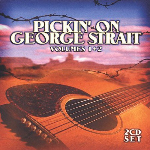 Pickin on George Strait, Vols 1 & 2 1 George Strait Collection