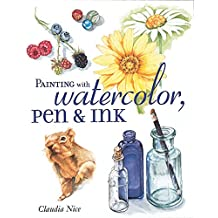Painting with Watercolor, Pen & Ink