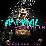 Animal Magnetism | Penelope Joy