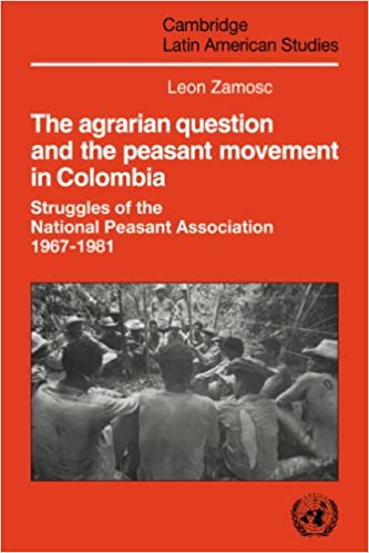 Agrarian Question & Peasant Movemnt: Struggles of the National Peasant Association, 1967-1981 Cambridge Latin American Studies