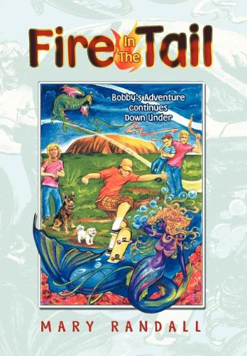 Fire In The Tail: Bobby's Adventure continues Down Under PDF